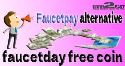 Faucetpay alternative faucetday free coin